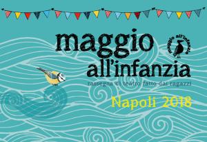 Maggio all'infanzia Napoli 2018 rassegna di spettacoli fatti dai ragazzi @ Teatro dei Piccoli, Napoli