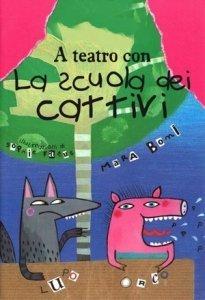 LA SCUOLA DEI CATTIVI @ Teatro dei Piccoli, Napoli